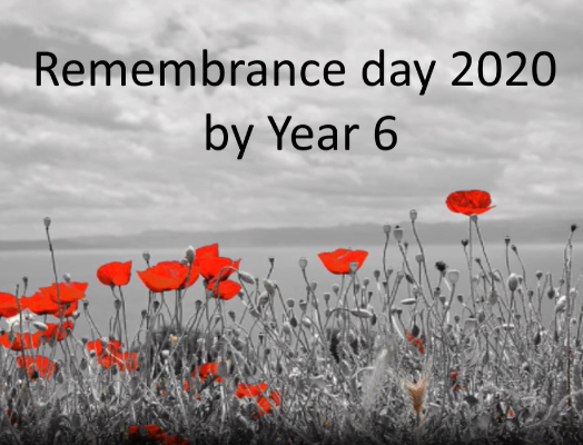 Year 6 Remembrance video 2020